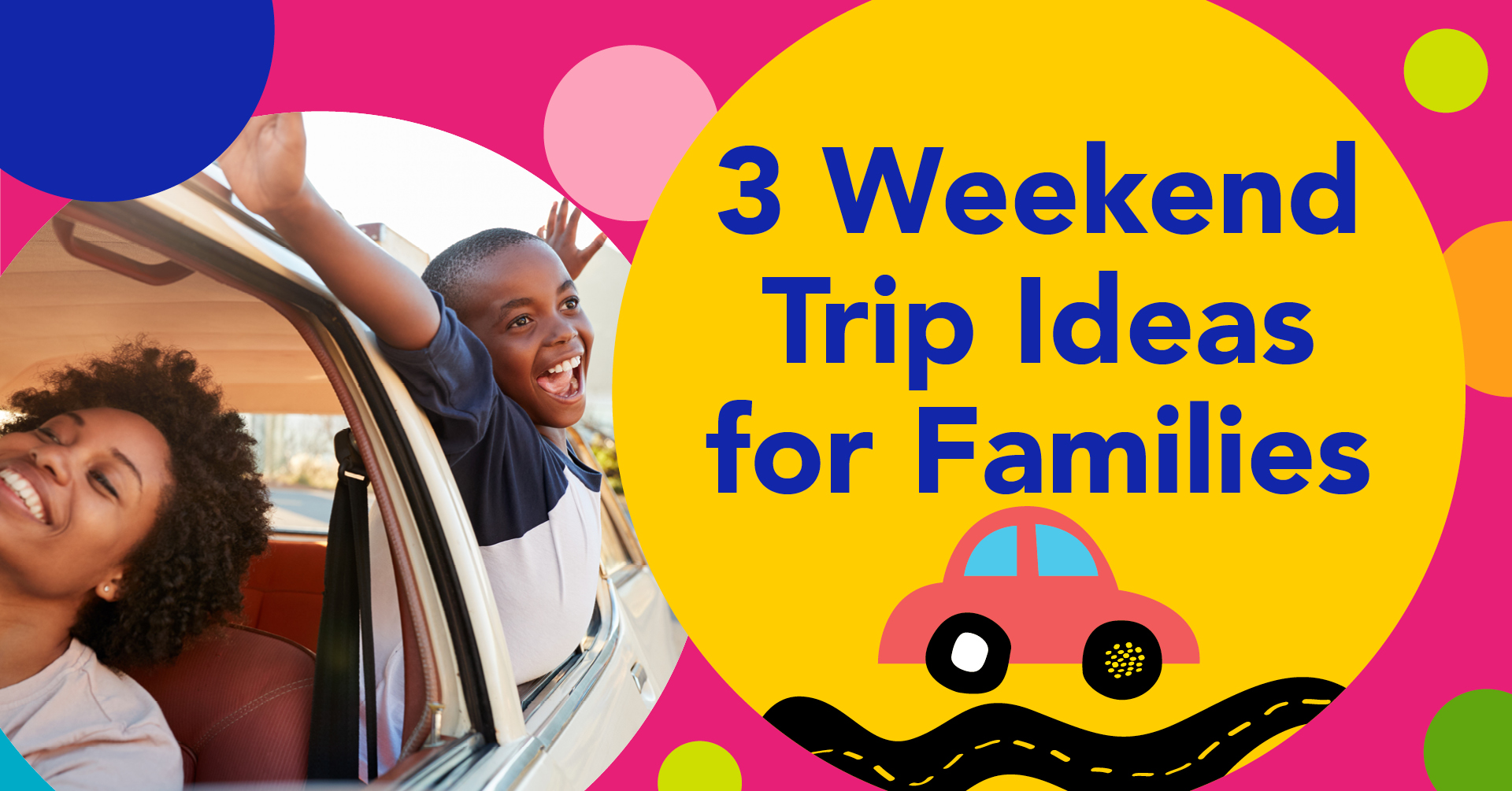 3 Weekend Trip Ideas for Families