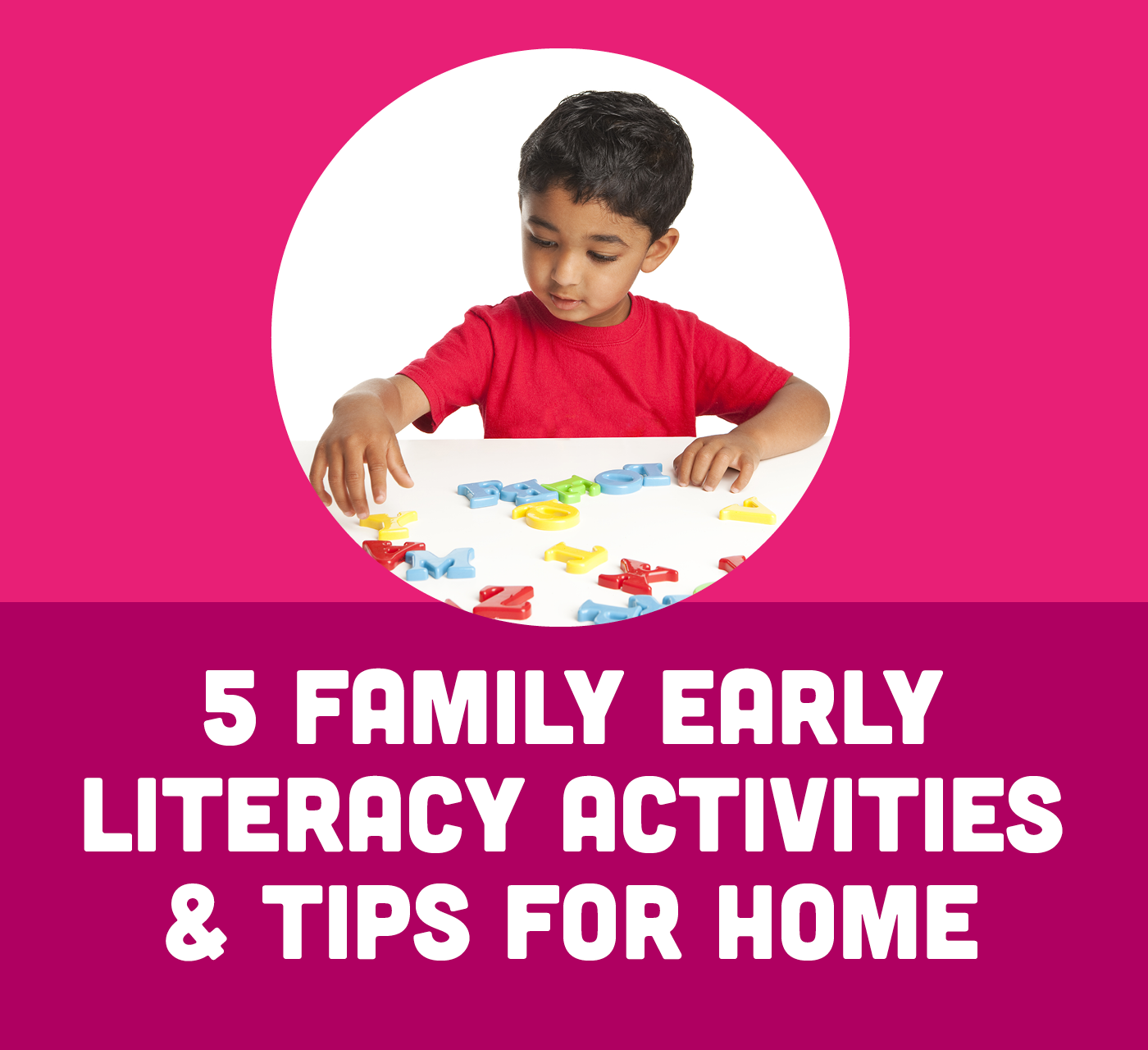 5 Family Early Literacy Activities & Tips for Home