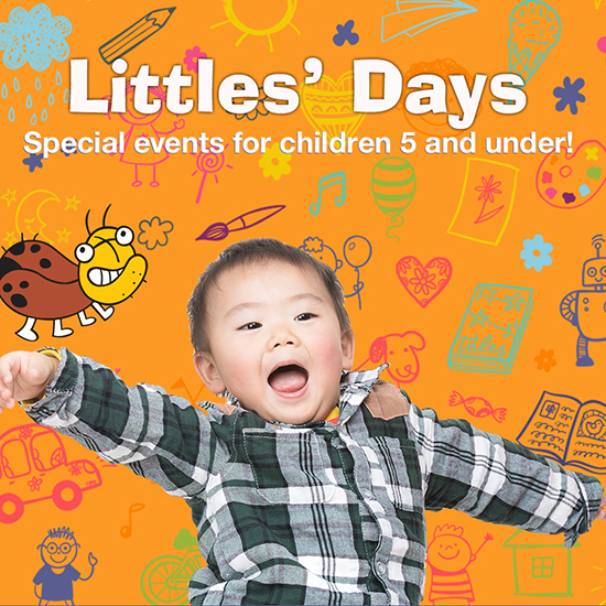 Littles' Day: Special Events for children 5 and under!