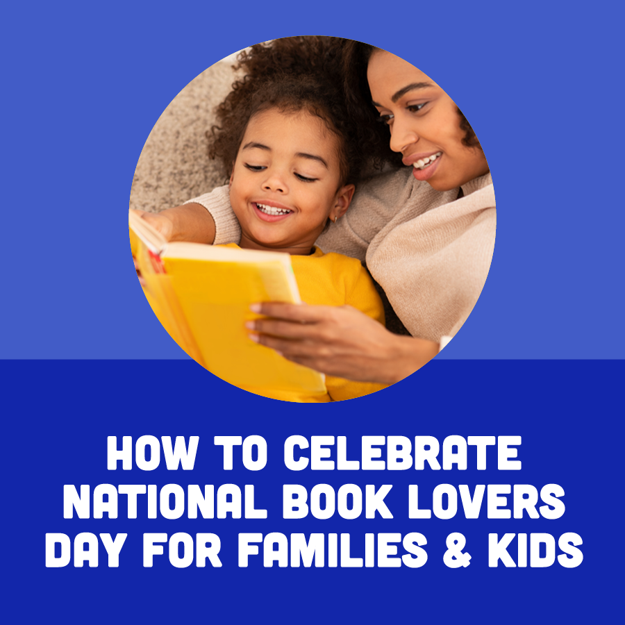 Celebrating National Book Lovers Day for Kids and Families