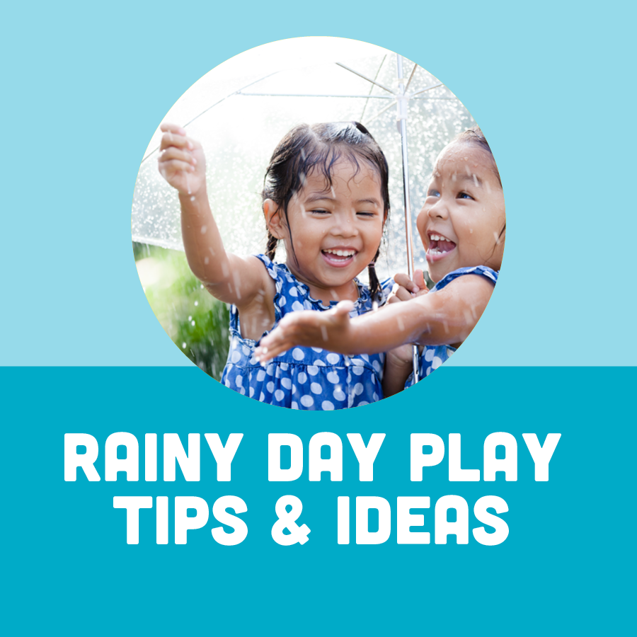 Rainy Day Play Tips for Families