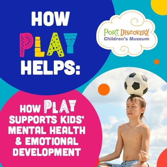 How Play Helps: Supports Kids Mental Health & Emotional Development