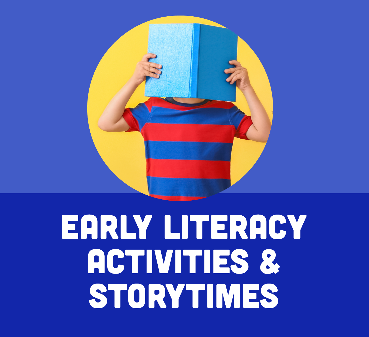Early Literacy Activities & Story Times