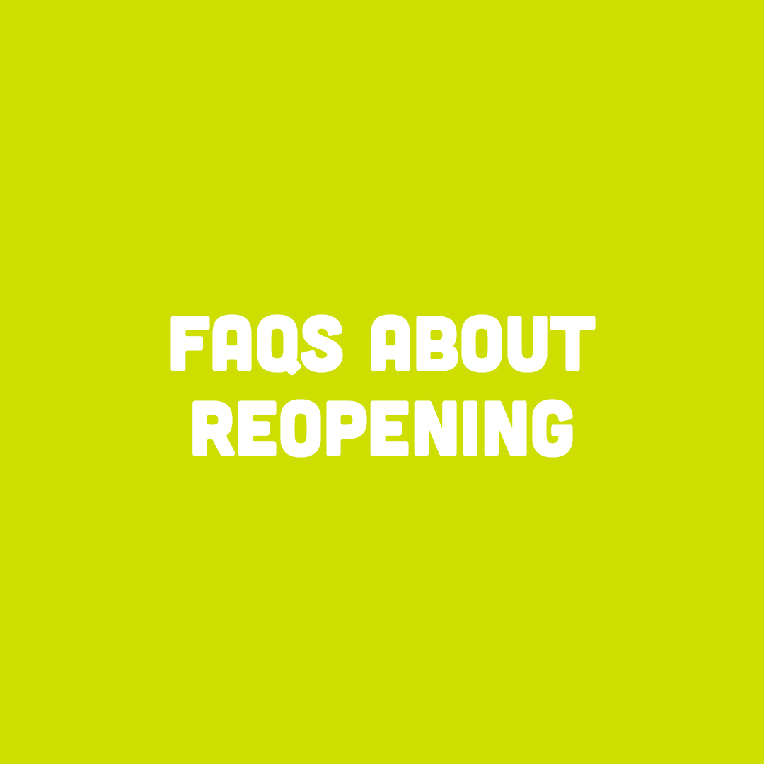 FAQs About Reopening