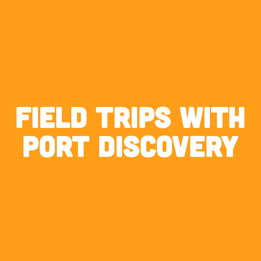 Field Trips With Port Discovery