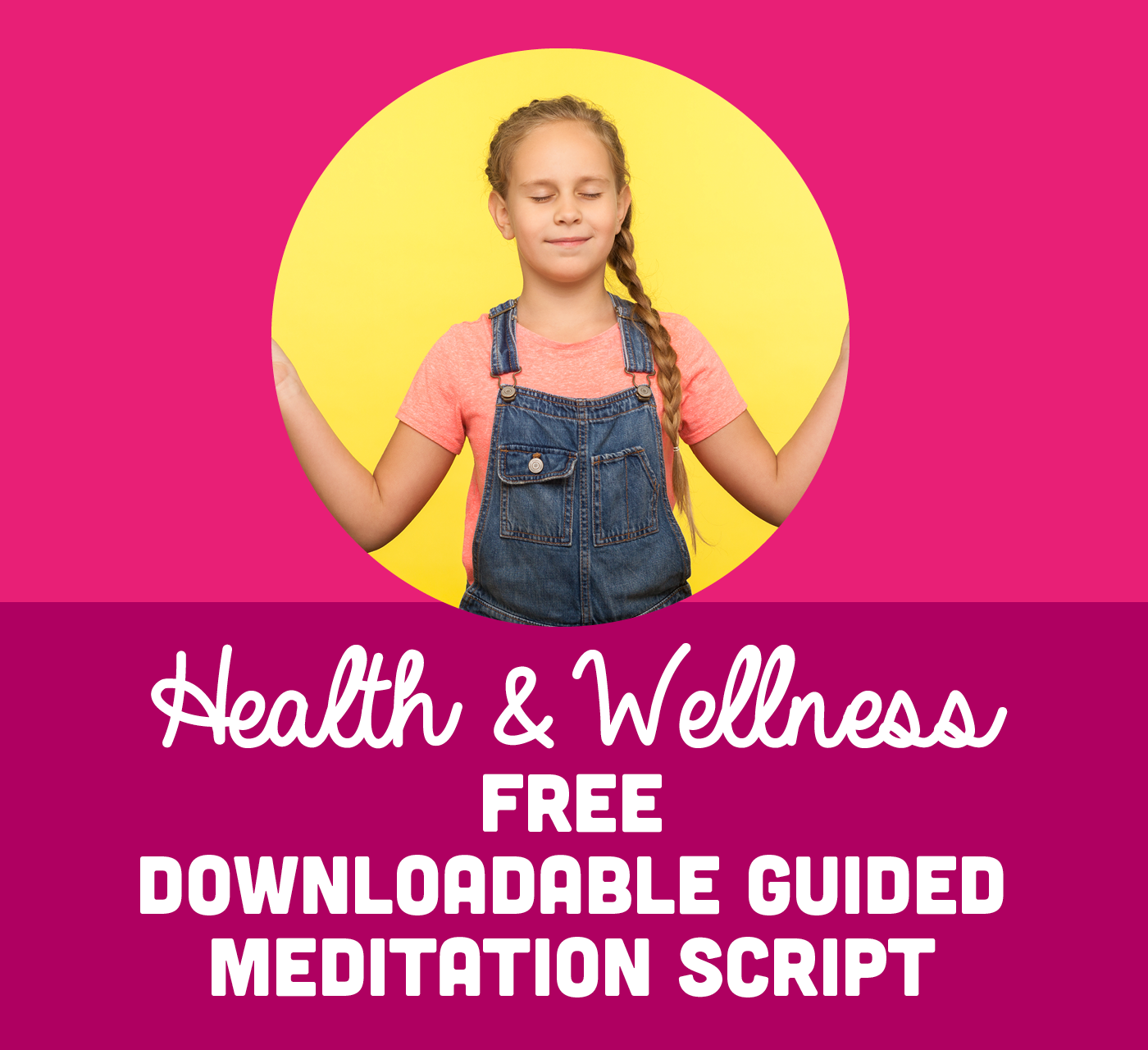 Free Downloadable Guided Meditation Script