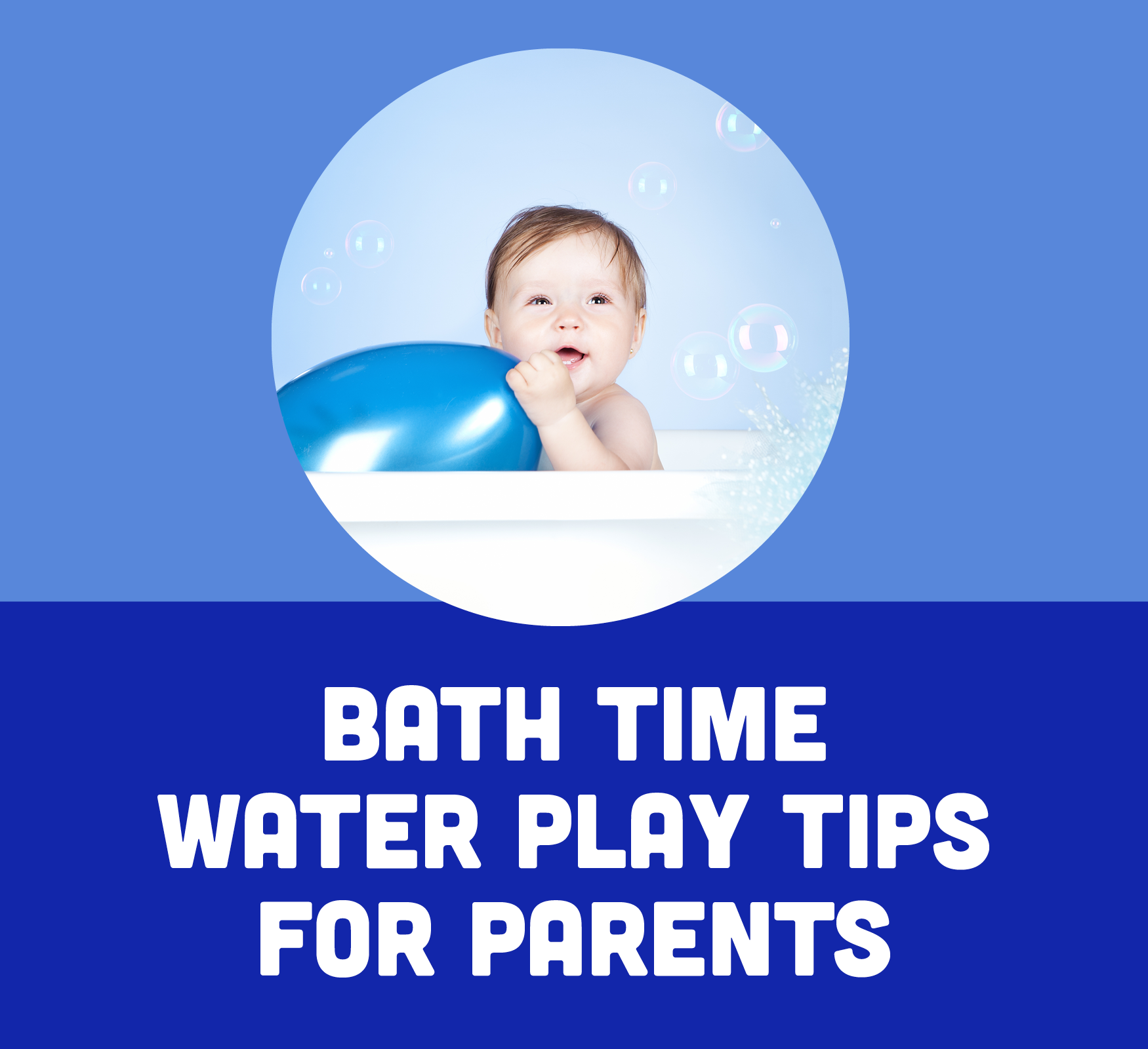 Bath Time Water Play Tips for Parents