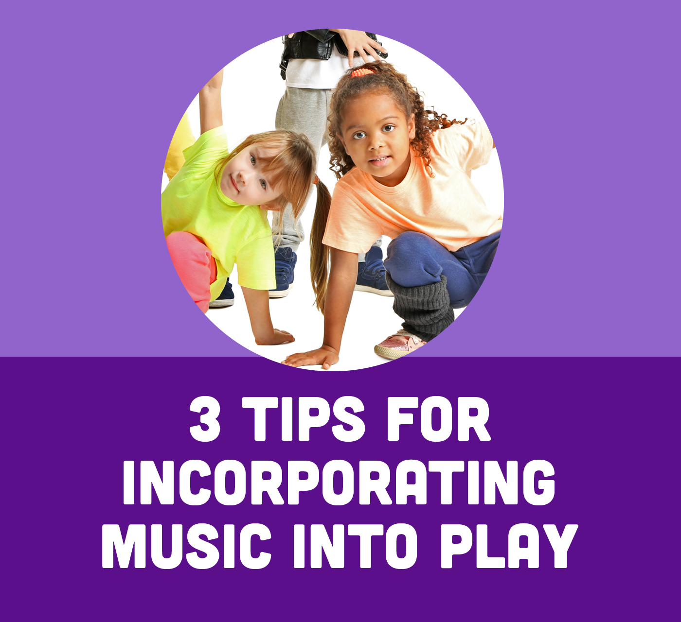3 Tips for Incorporating Music Into Play