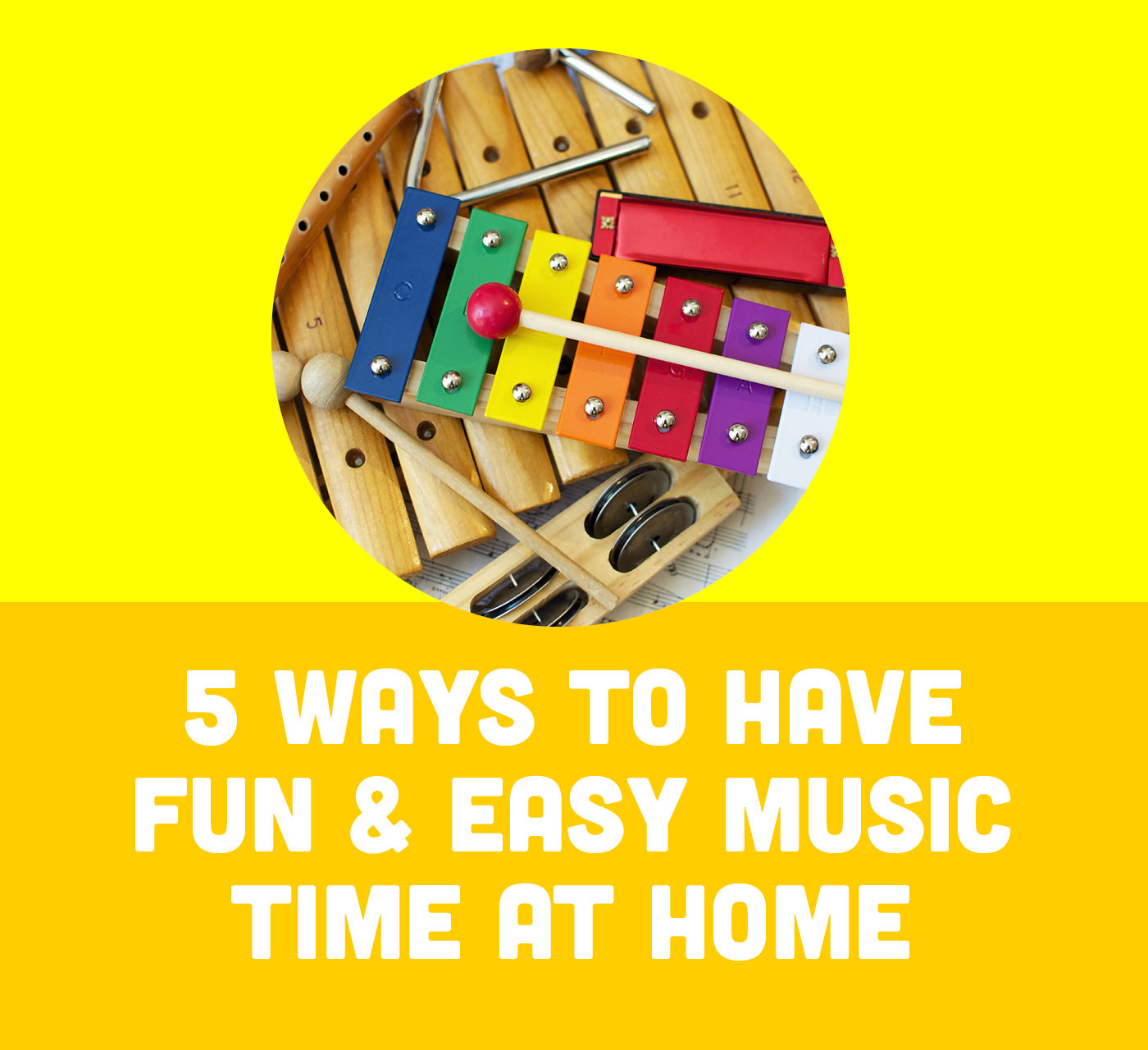 5 Ways to Have Easy & Fun Music Time At Home