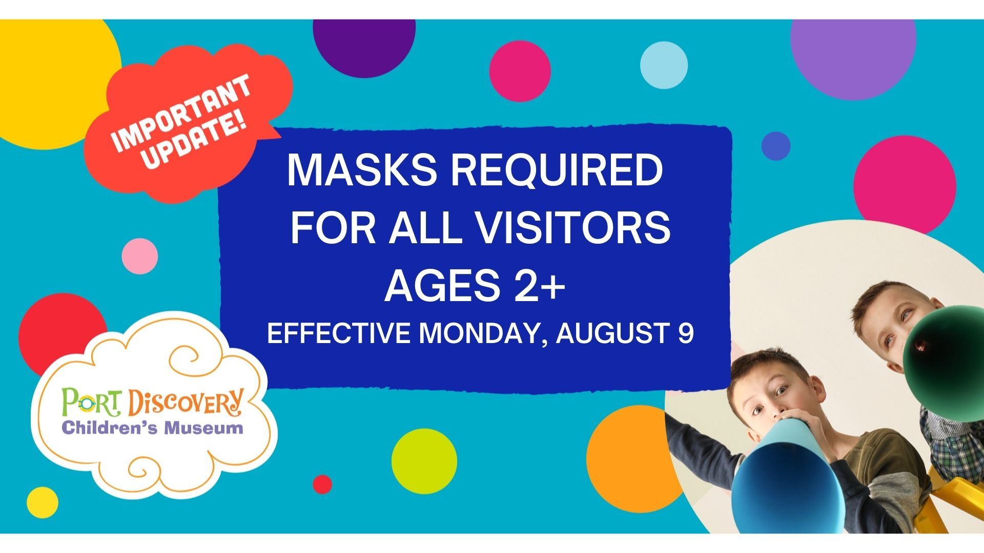 Masks Required for All Visitors Ages 2+ Effective Monday, August 9