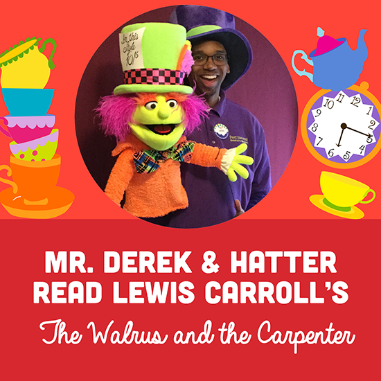 Mr. Derek & Hatter Read Lewis Carroll's The Walrus and the Carpenter