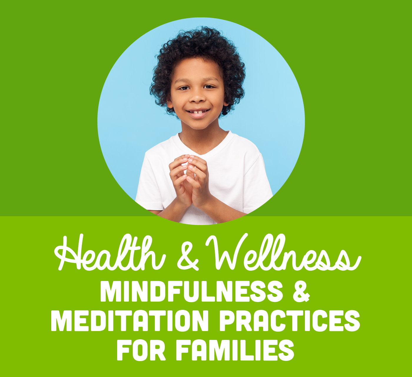 Mindfulness & Meditation Practices for Families