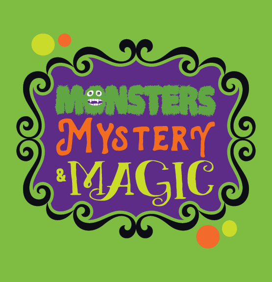 Monsters, Mystery and; Magic!