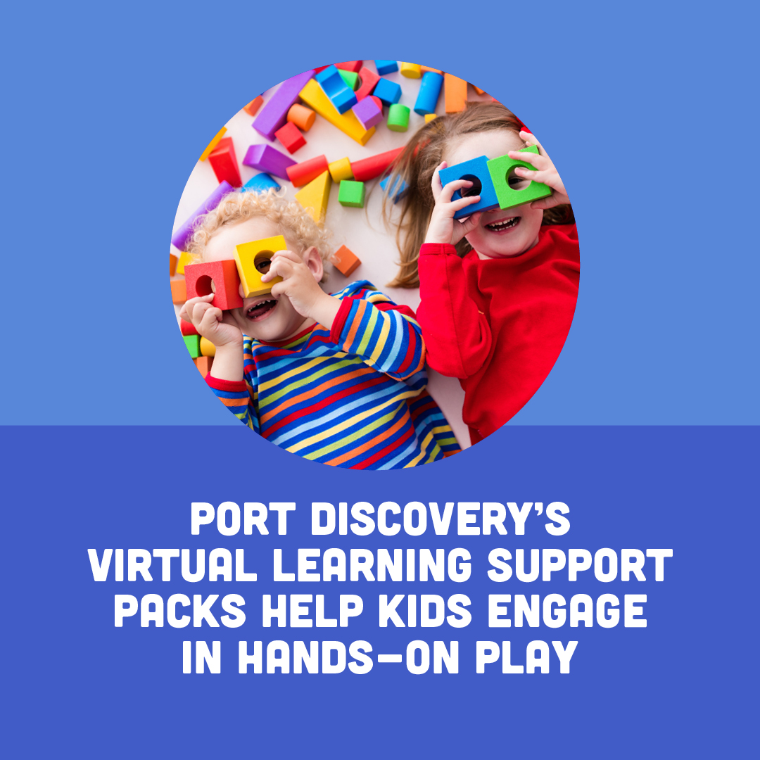Port DIscovery's Virtual Learning Support Packs Help Kids Engage In Hands On Play