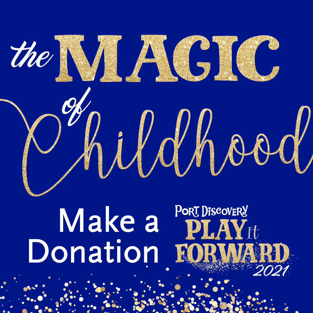 Make a Donation. Celebrate the Magic of Childhood. Play it Forward 2021