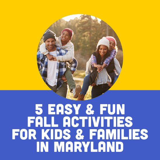 5 Easy Fun Fall Activities for Kids and Families in Maryland