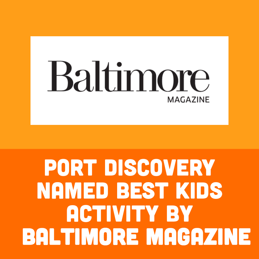 Port Discovery Named Best Kids Activity by Baltimore Magazine