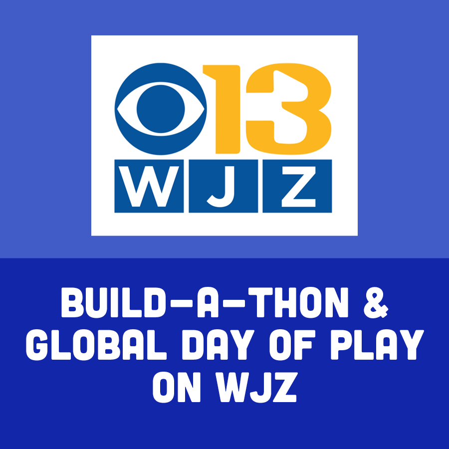 Build-A-Thon & Global Day of Play on WJZ
