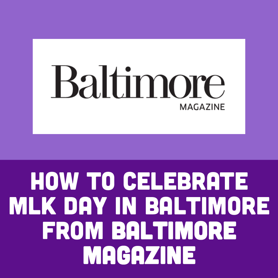 How To Celebrate MLK Day in Baltimore From Baltimore Magazine