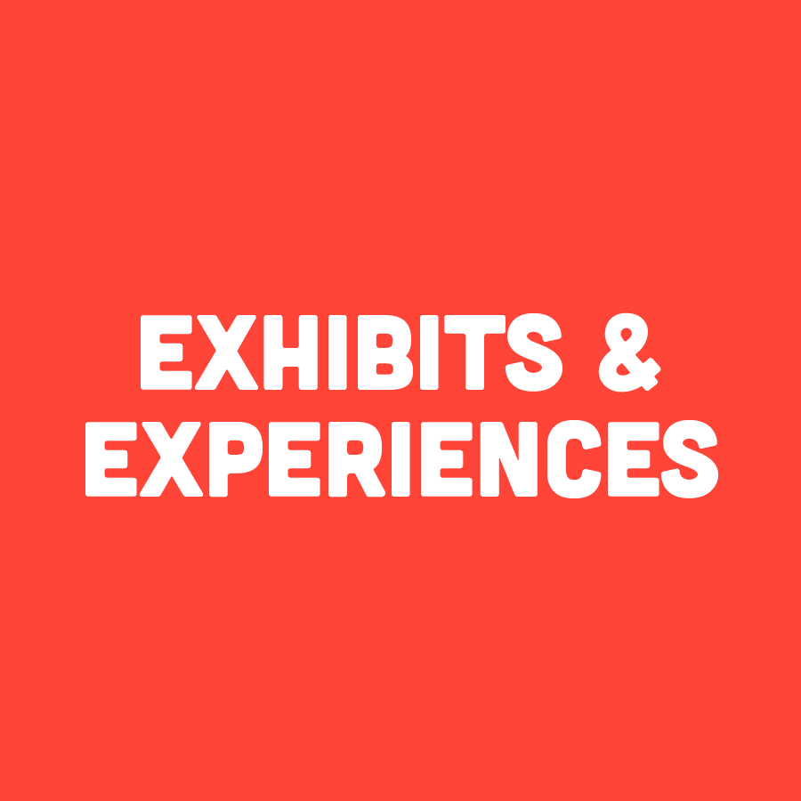 Exhibits & Experiences