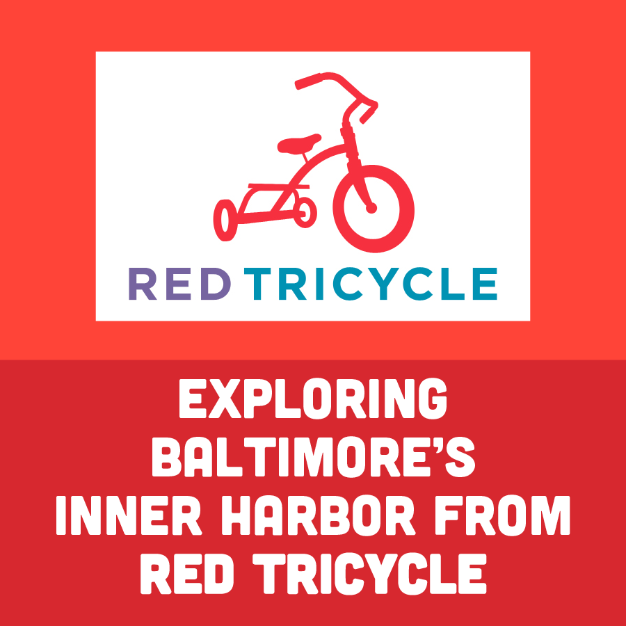 Exploring Baltimore's Inner Harbor from Red Tricycle
