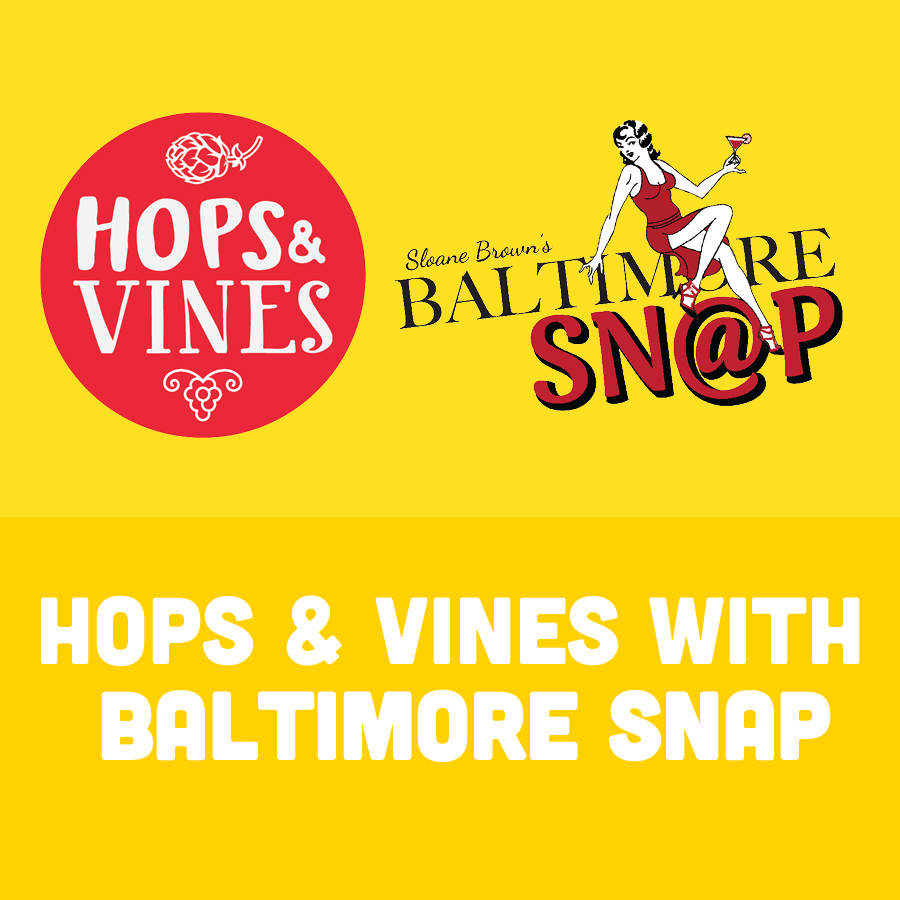 Hops & Vines with Baltimore Snap