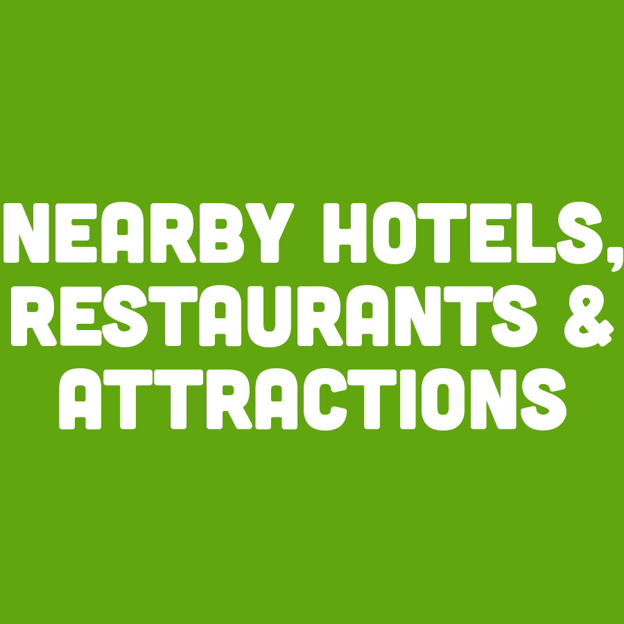Nearby Hotels, Restaurants & Attractions