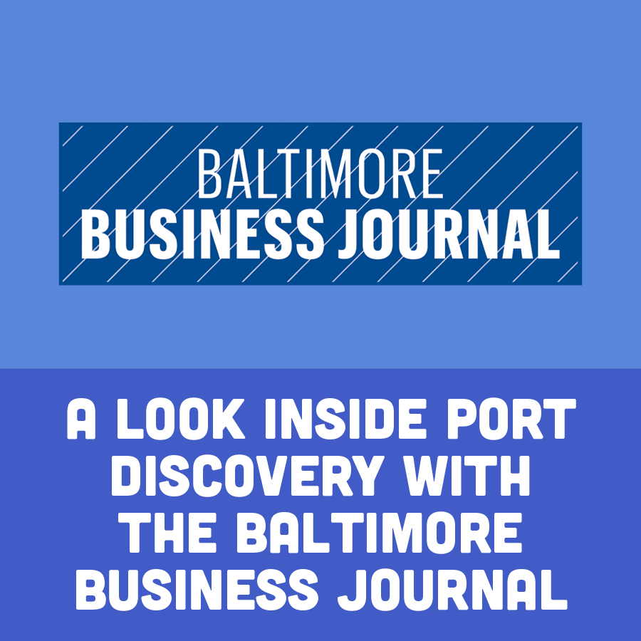 A Look Inside Port Discovery With The Baltimore Business Journal