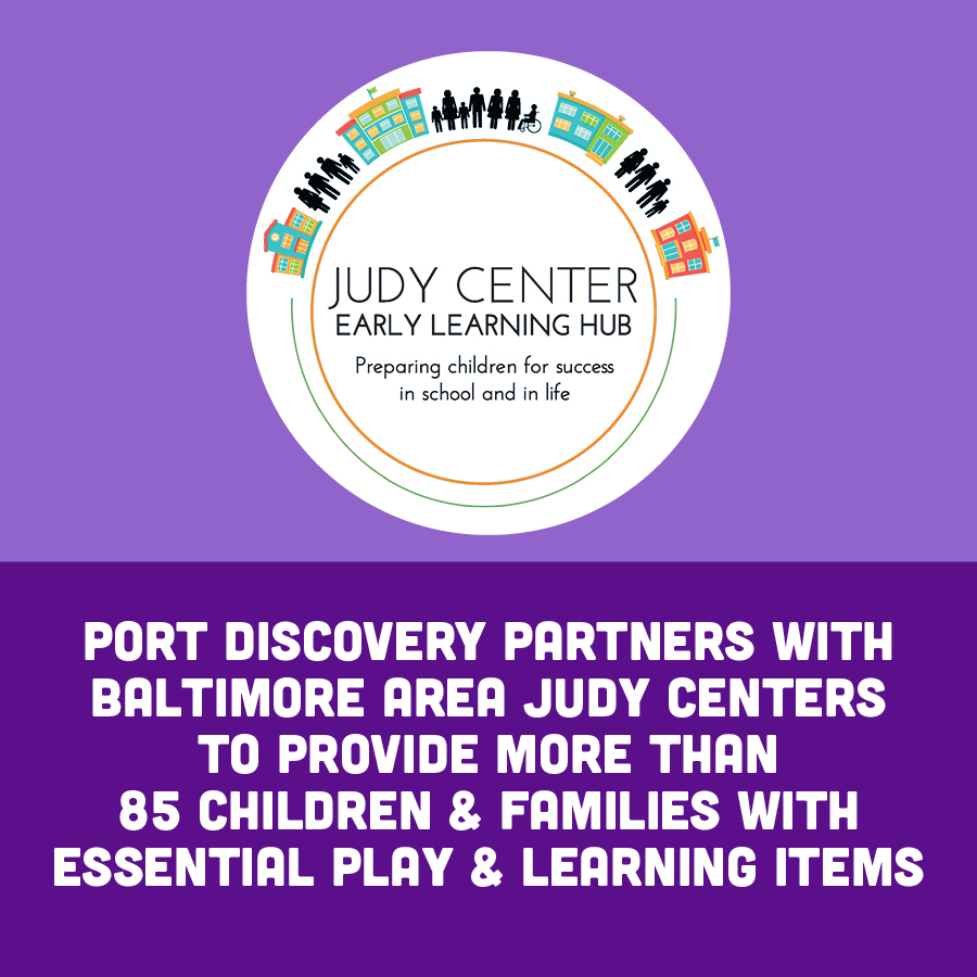 Port Discovery Partners with Baltimore Area Judy Centers to Provide More than 85 Children & Families with Essential Play & Learning Items