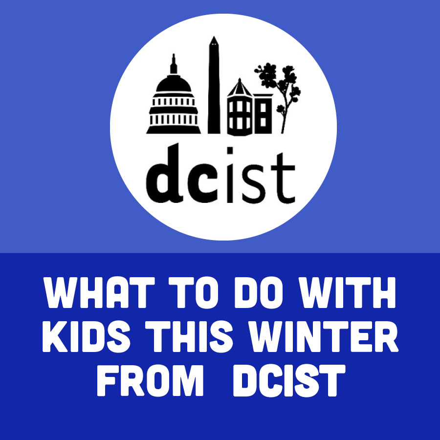 What To Do With Kids This Winter from DCist