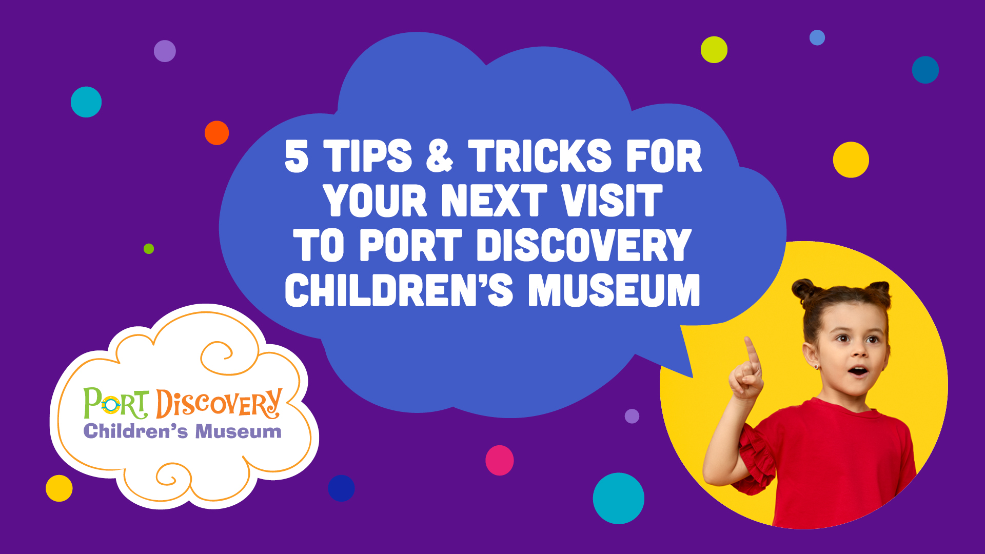 5 Tips and Tricks for your next visit to Port Discovery Children's Museum