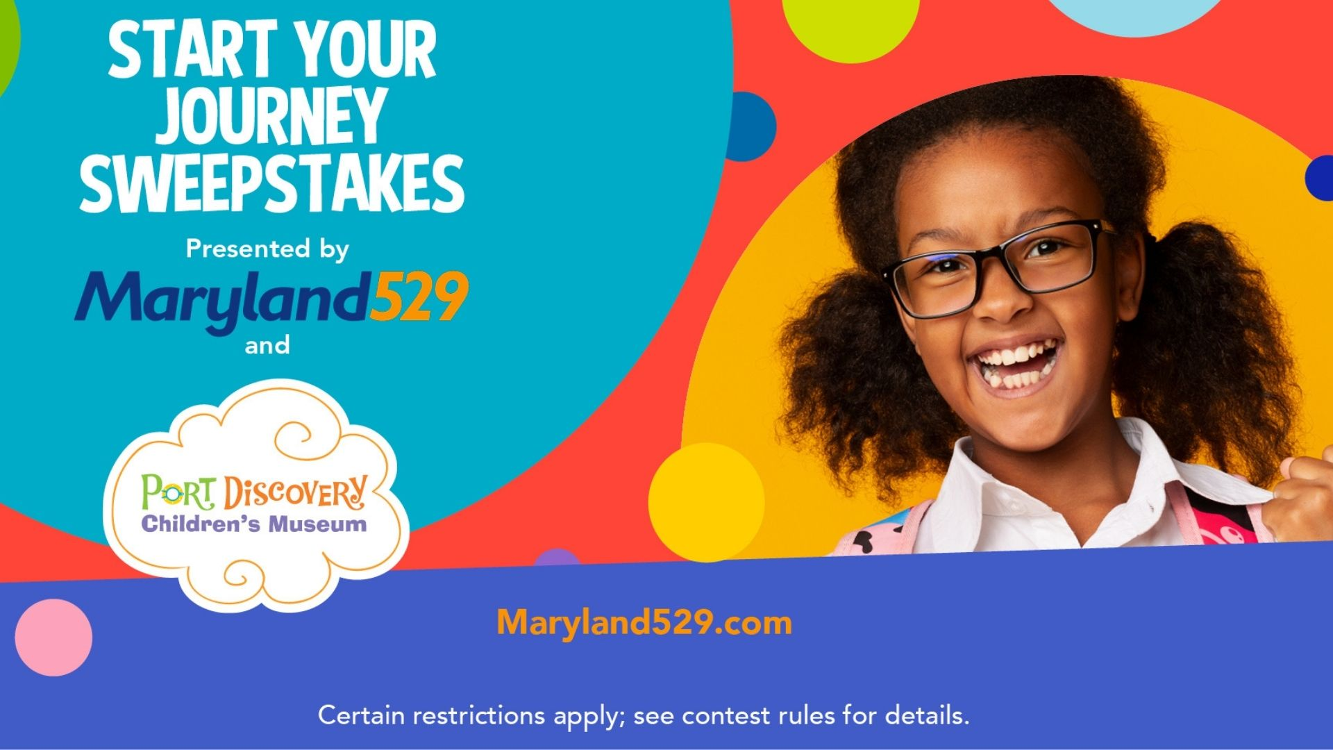 Start Your Journey Sweepstakes presented by Maryland 529 and Port Discovery Children's Museum