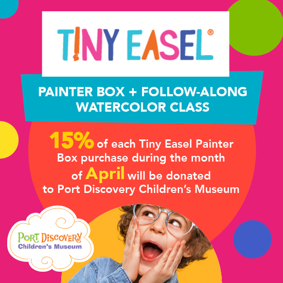 Buy a Tiny Easel Painter Box During the Month of April 2021 and 15% of Each Purchase Will Be Donated to Port Discovery