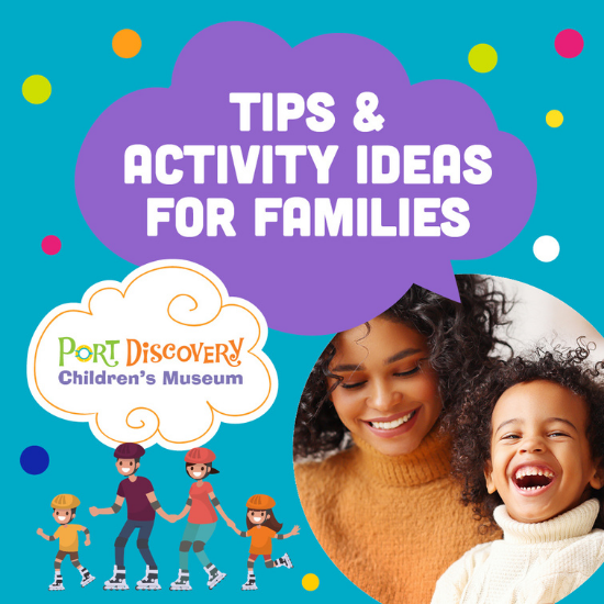 Tips & Activity Ideas for Families