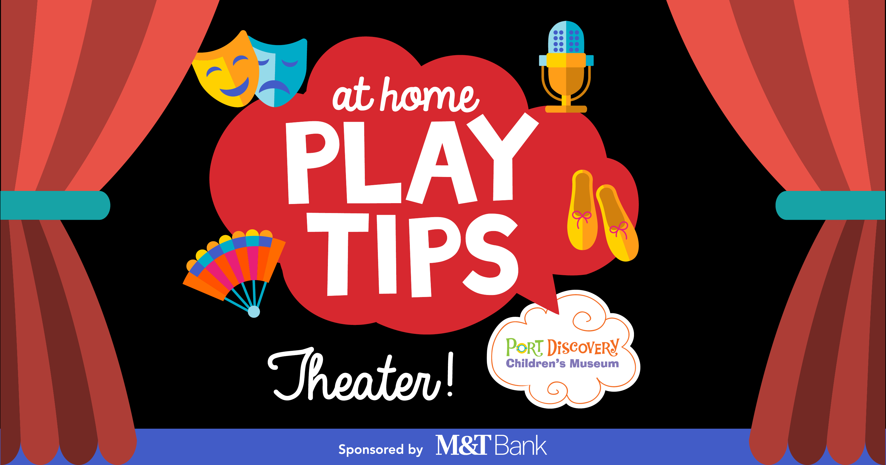At Home Play Tips - Theater - Sponsored by M&T Bank