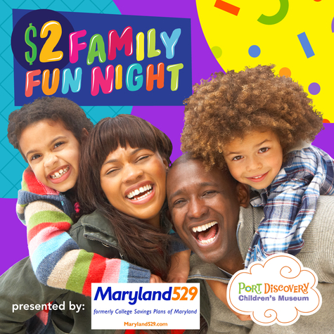 $2 Family Fun Night presented by Maryland 529
