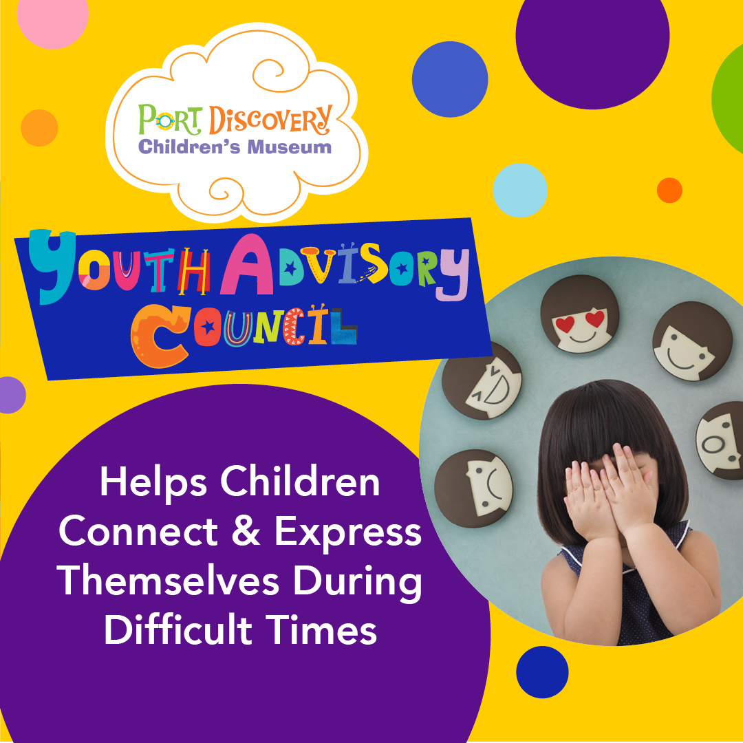 Port Discovery Youth Advisory Councyl Helps Children Connect Express Difficult Times